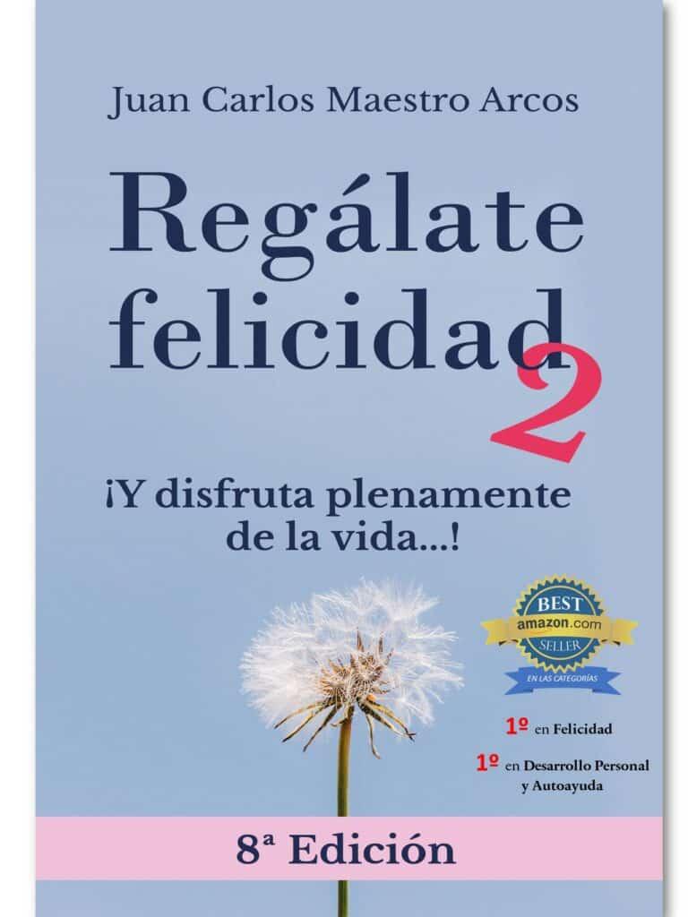 Regálate Felicidad 2, de Juan Carlos Maestro Arcos
