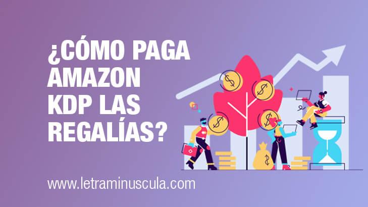Cómo paga Amazon KDP las regalías