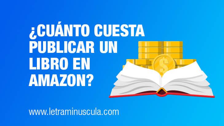 Cuánto cuesta publicar un libro en Amazon
