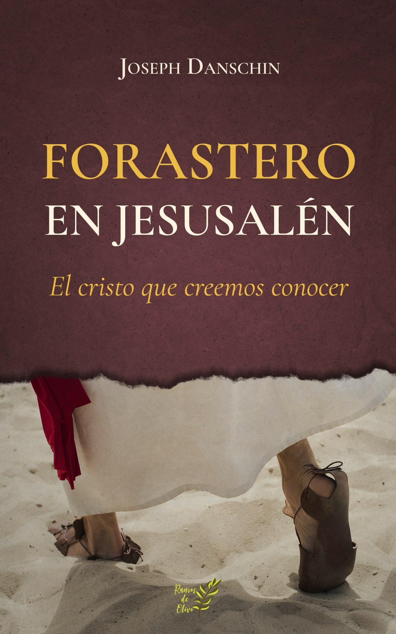 Forastero en Jerusalén JOSEPH DANSCHIN