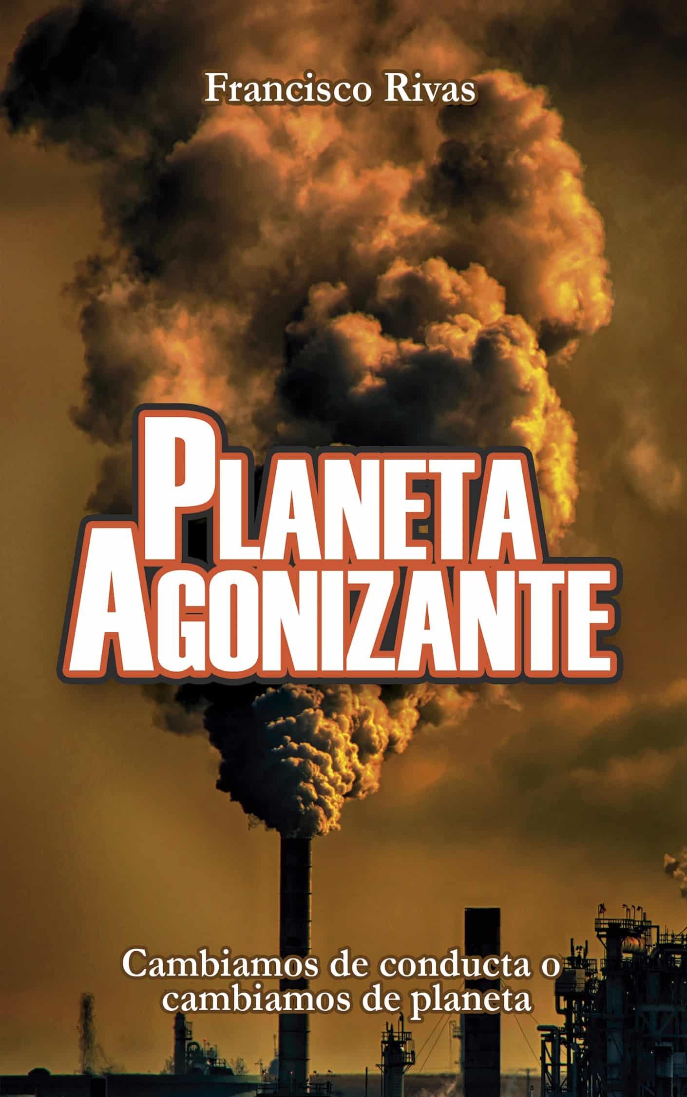 Francisco Rivas Planeta agonizante