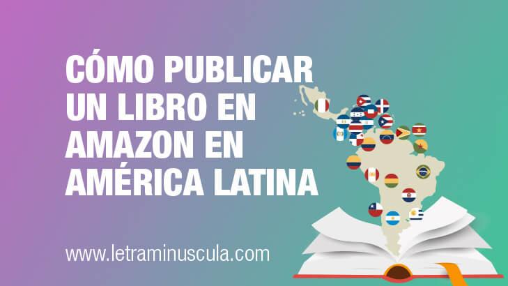 Cómo publicar un libro en Amazon en América Latina