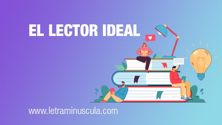 El lector ideal: cómo definir nuestro lector ideal