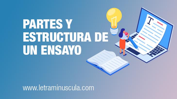 Partes y estructura de un ensayo. ¿Cómo escribir un ensayo?
