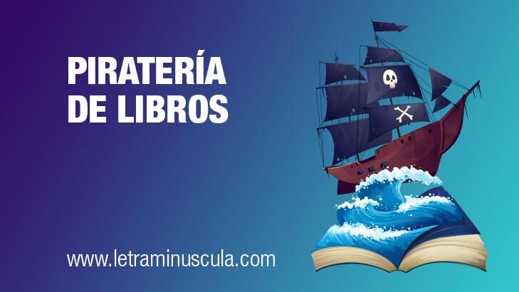 Piratería de libros: cómo un escritor puede evitarla