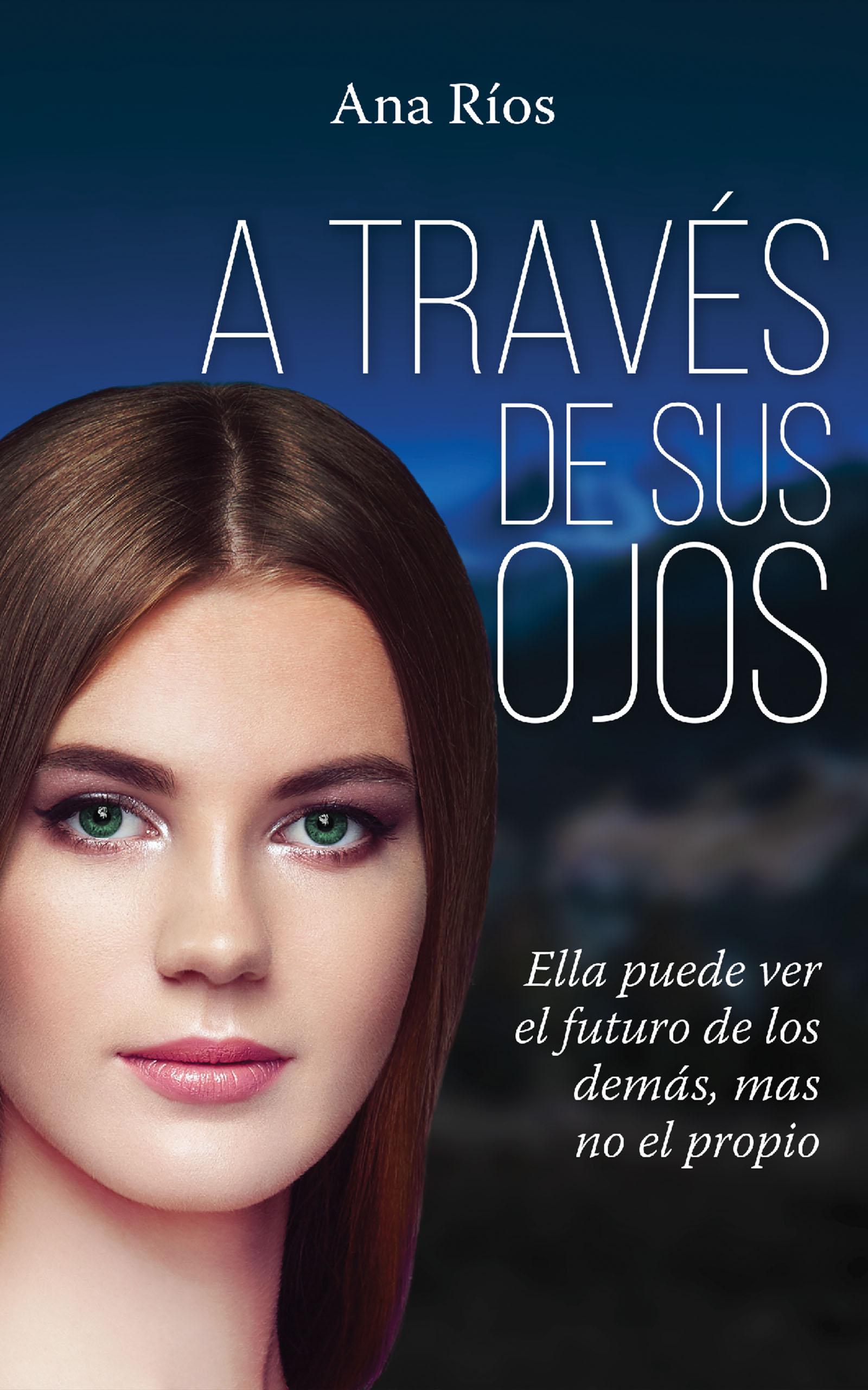 A través de sus ojos, de Ana G. Ríos Rodríguez