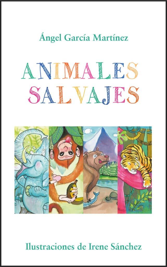 Animales salvajes, de Ángel García Martínez