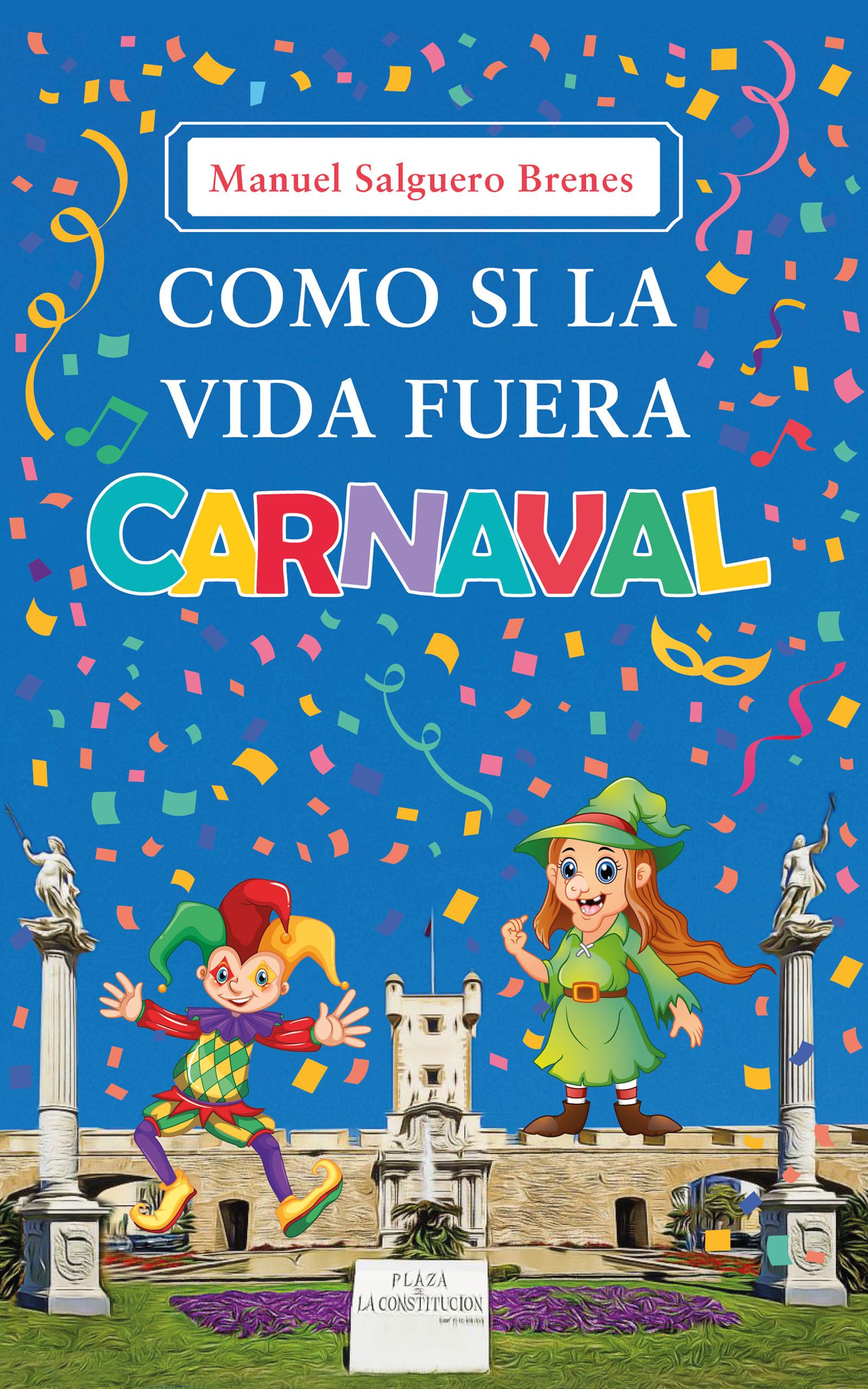 Como si la vida fuera carnaval, de Manuel Salguero Brenes