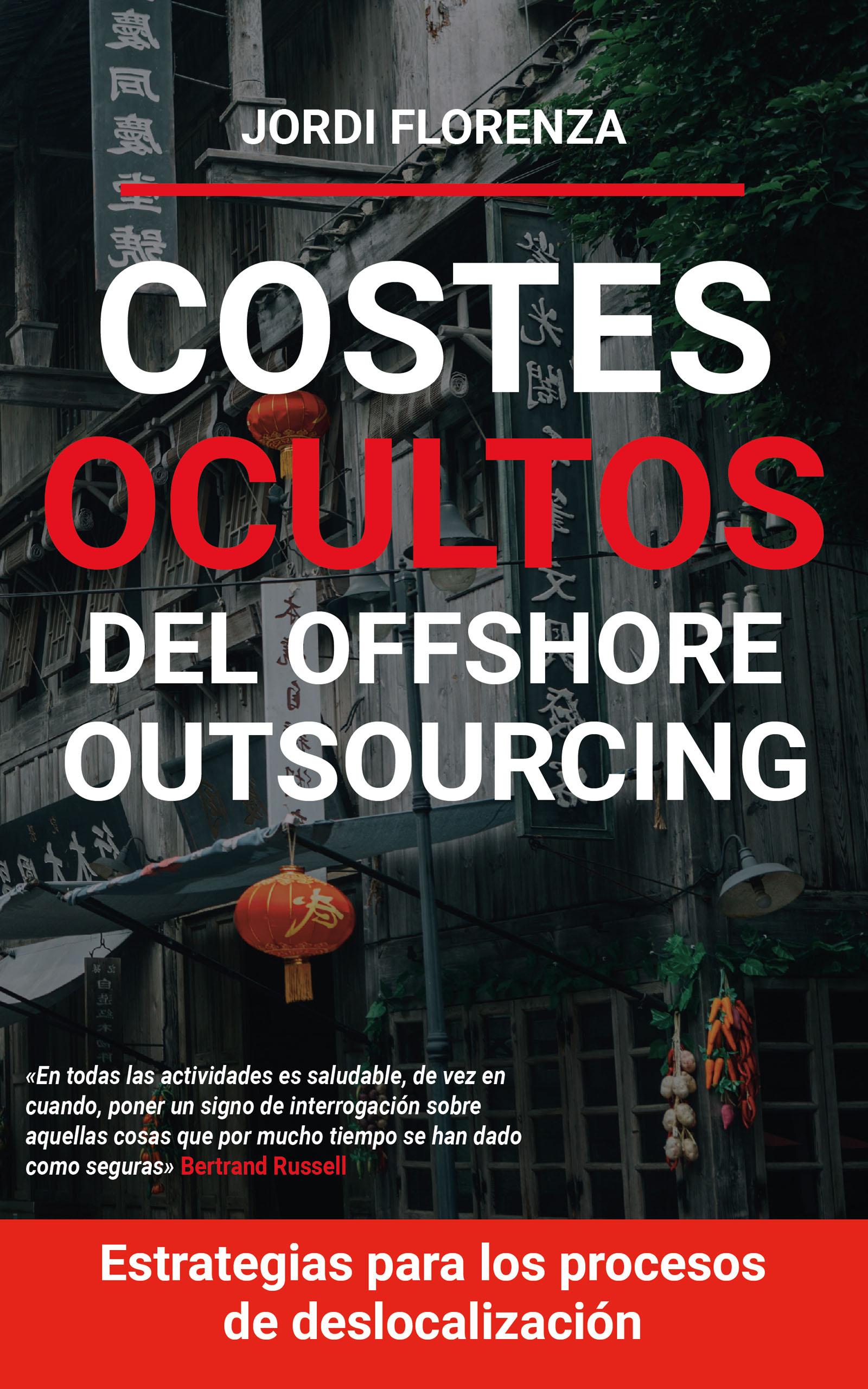 Costes ocultos del offshore outsourcing, de Jordi Florenza