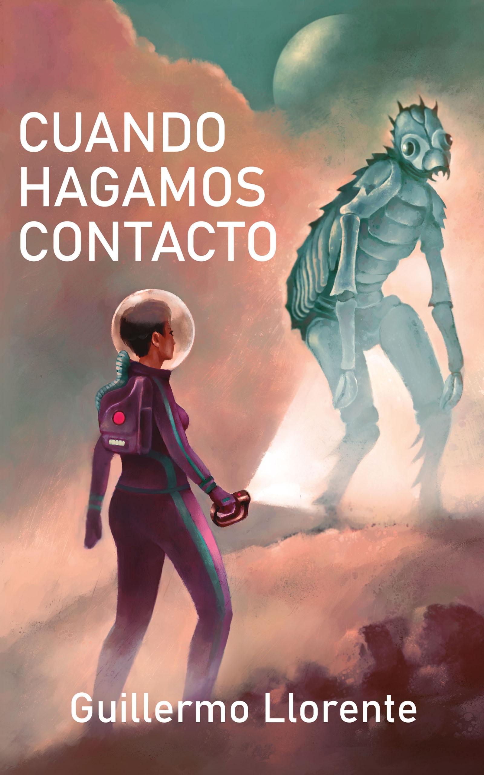 Cuando hagamos contacto, de Guillermo Llorente