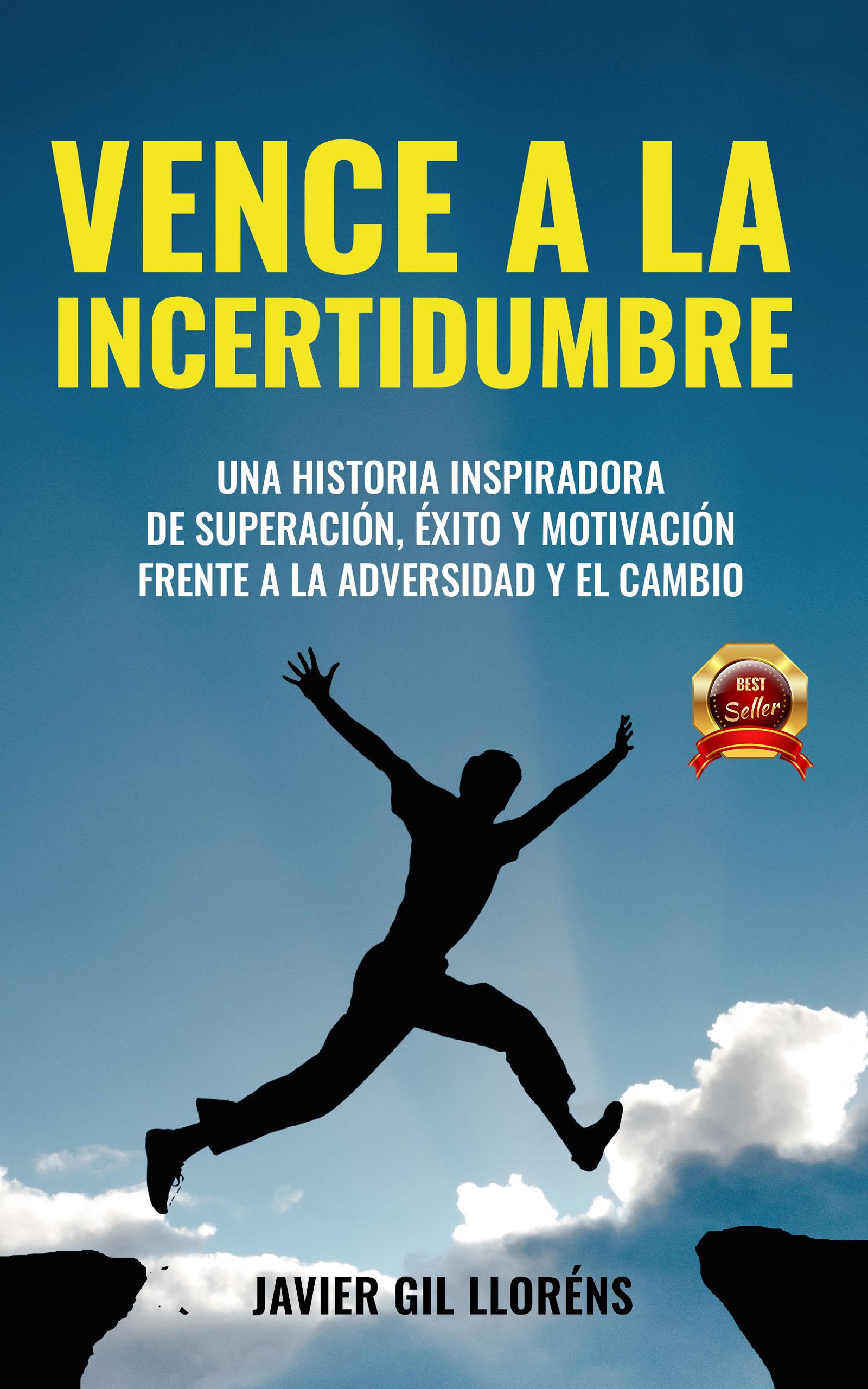 Vence la incertidumbre, de Javier Gil Lloréns