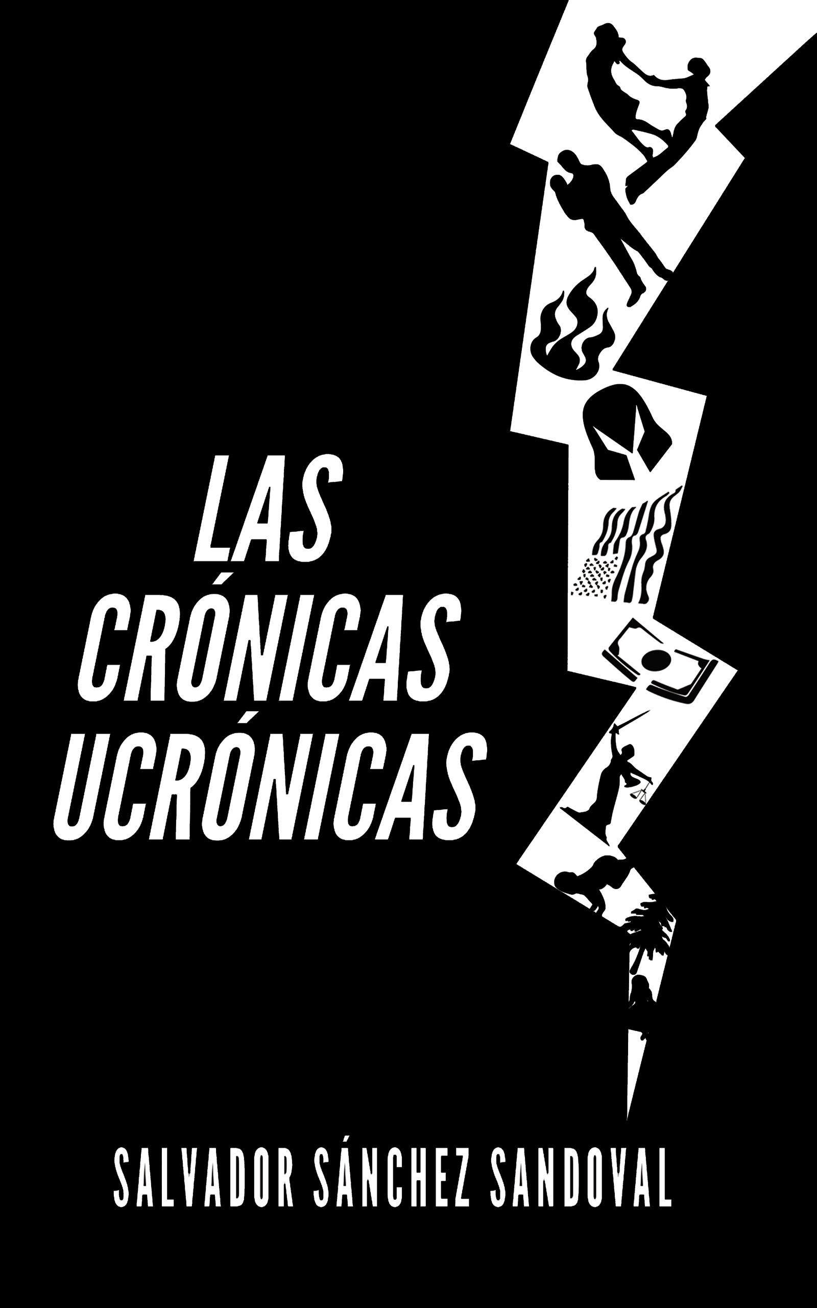 Portada EBook Las crónicas ucrónicas SALVADOR SÁNCHEZ SANDOVAL