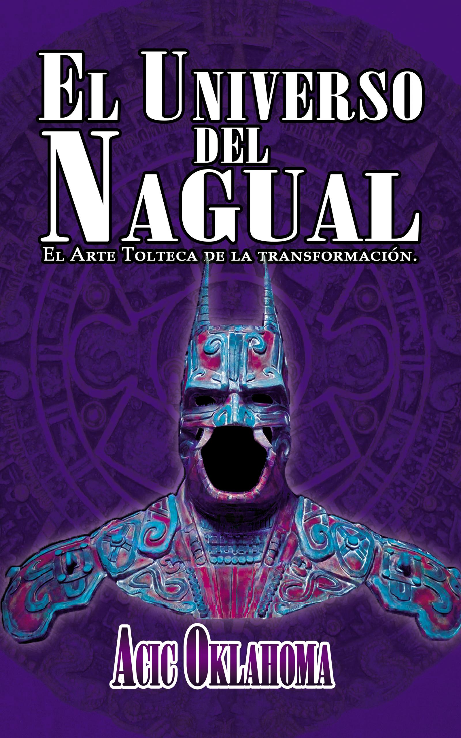 El Universo del Nagual, de Acic Oklahoma