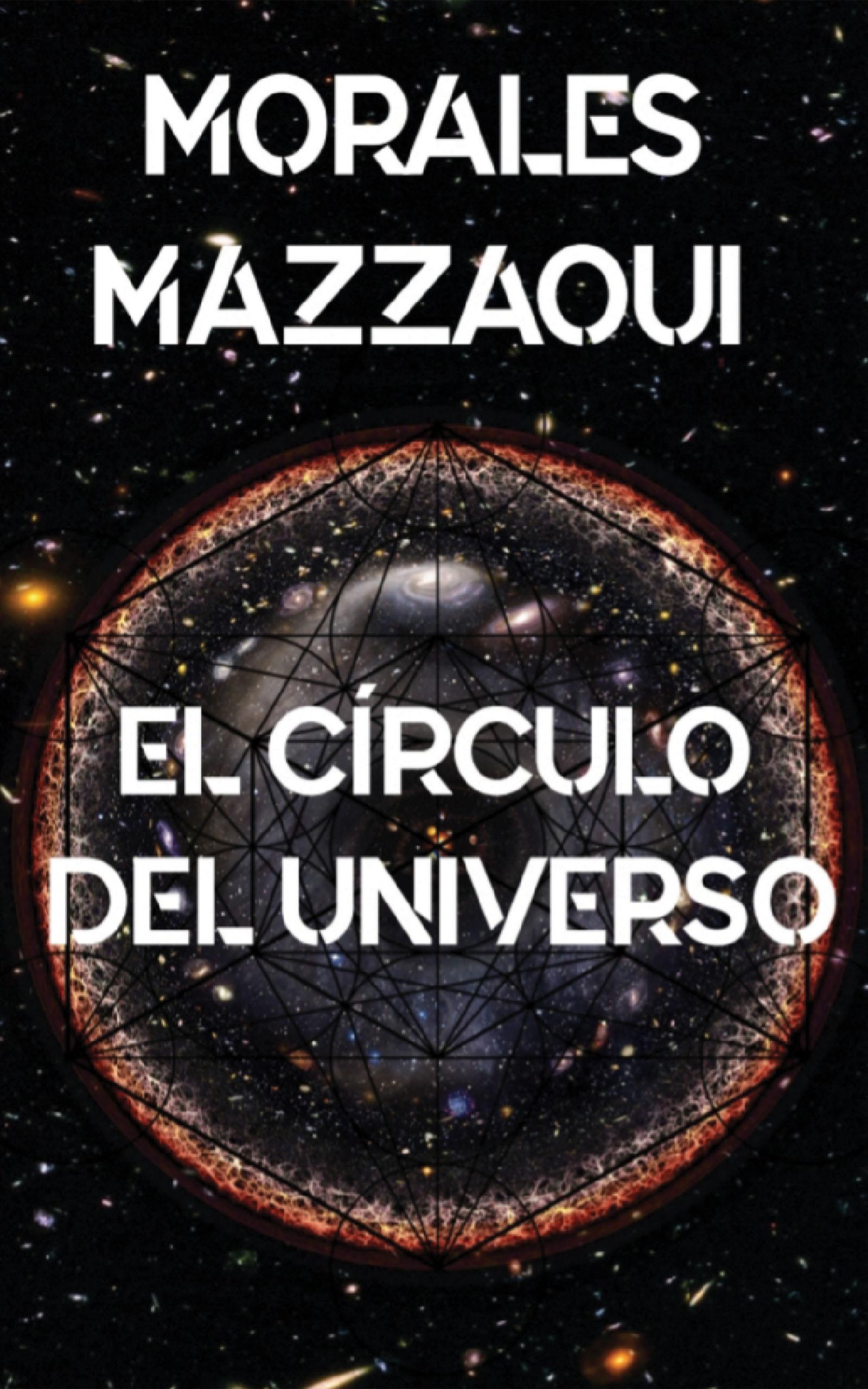 El círculo del Universo, de Pablo José Morales Mazzaoui