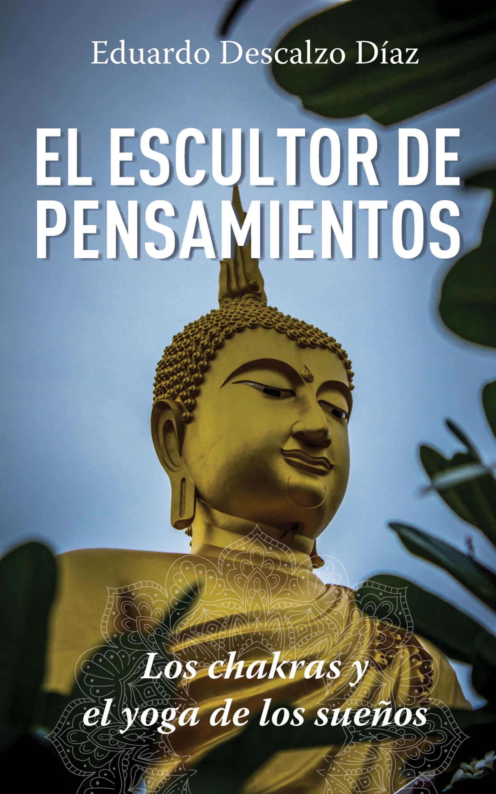 El escultor de pensamientos, de Eduardo Descalzo Díaz