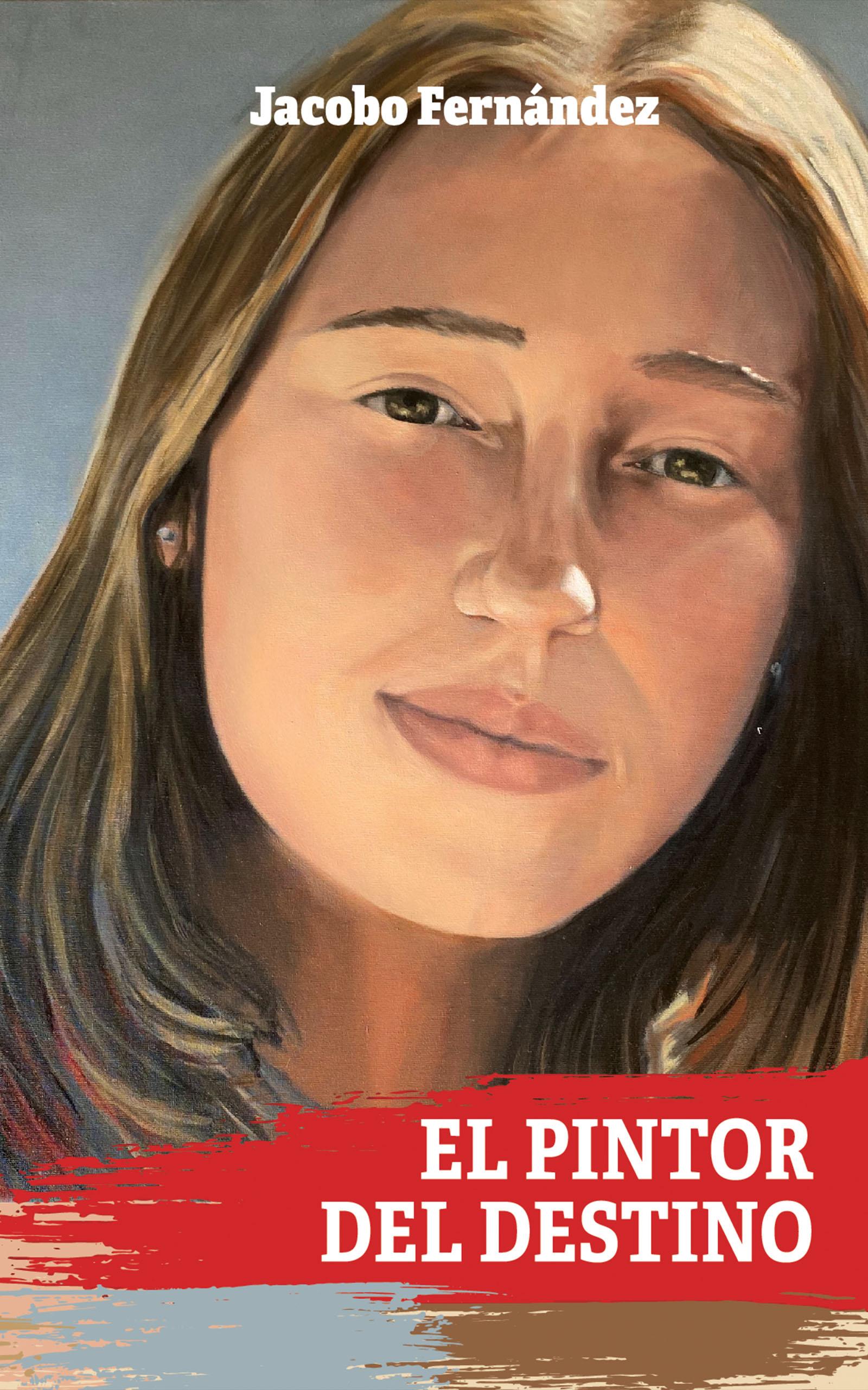 El pintor del destino, de Jacobo Fernández Nogueira