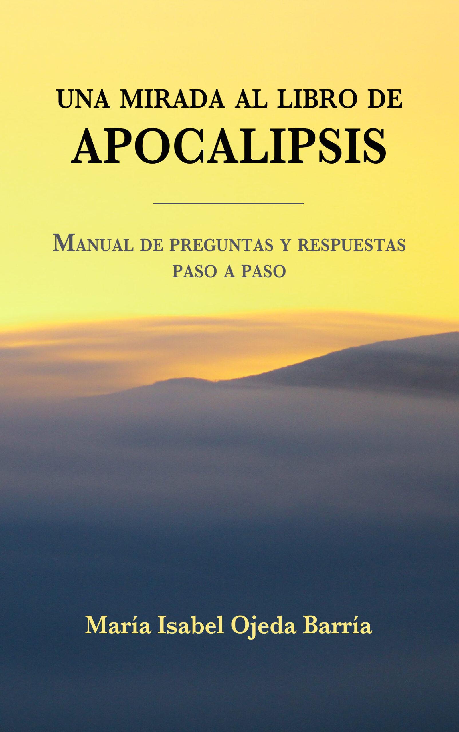 Una mirada al libro del Apocalipsis, de María Isabel Ojeda Barría