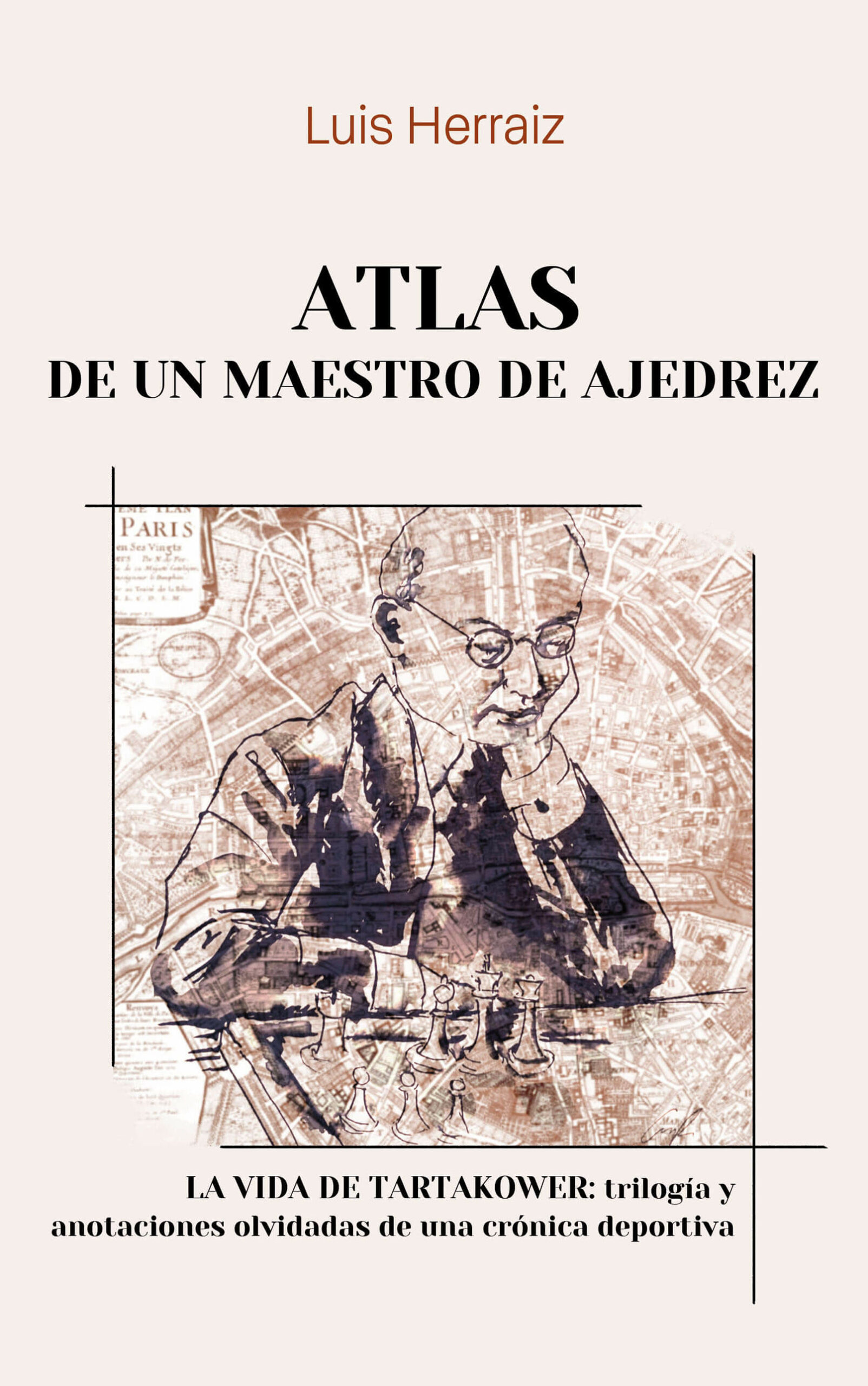 Atlas de un maestro de ajedrez, de Luis Herraiz Hidalgo