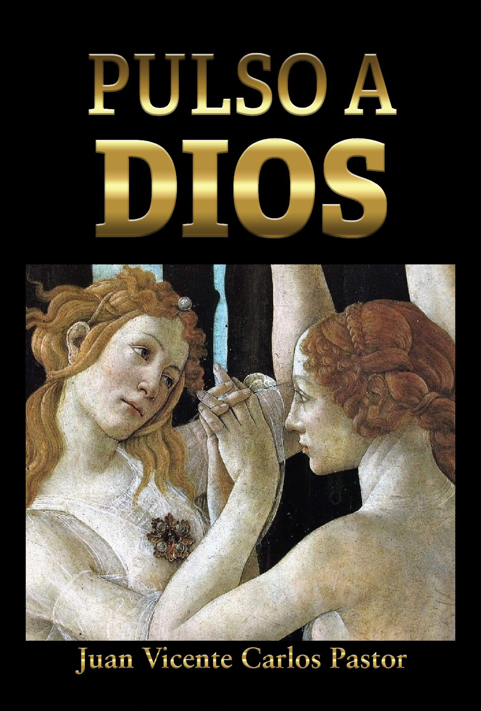 Pulso a Dios, de Juan Vicente Carlos Pastor