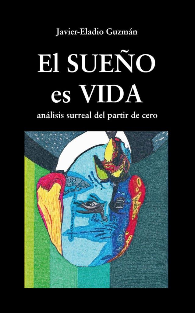 El Sueño es Vida, de Javier Guzmán