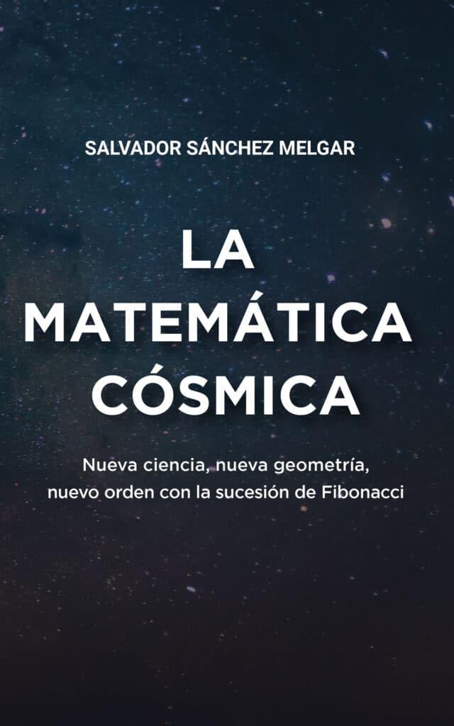 La matemática cósmica, de Salvador Sánchez Melgar