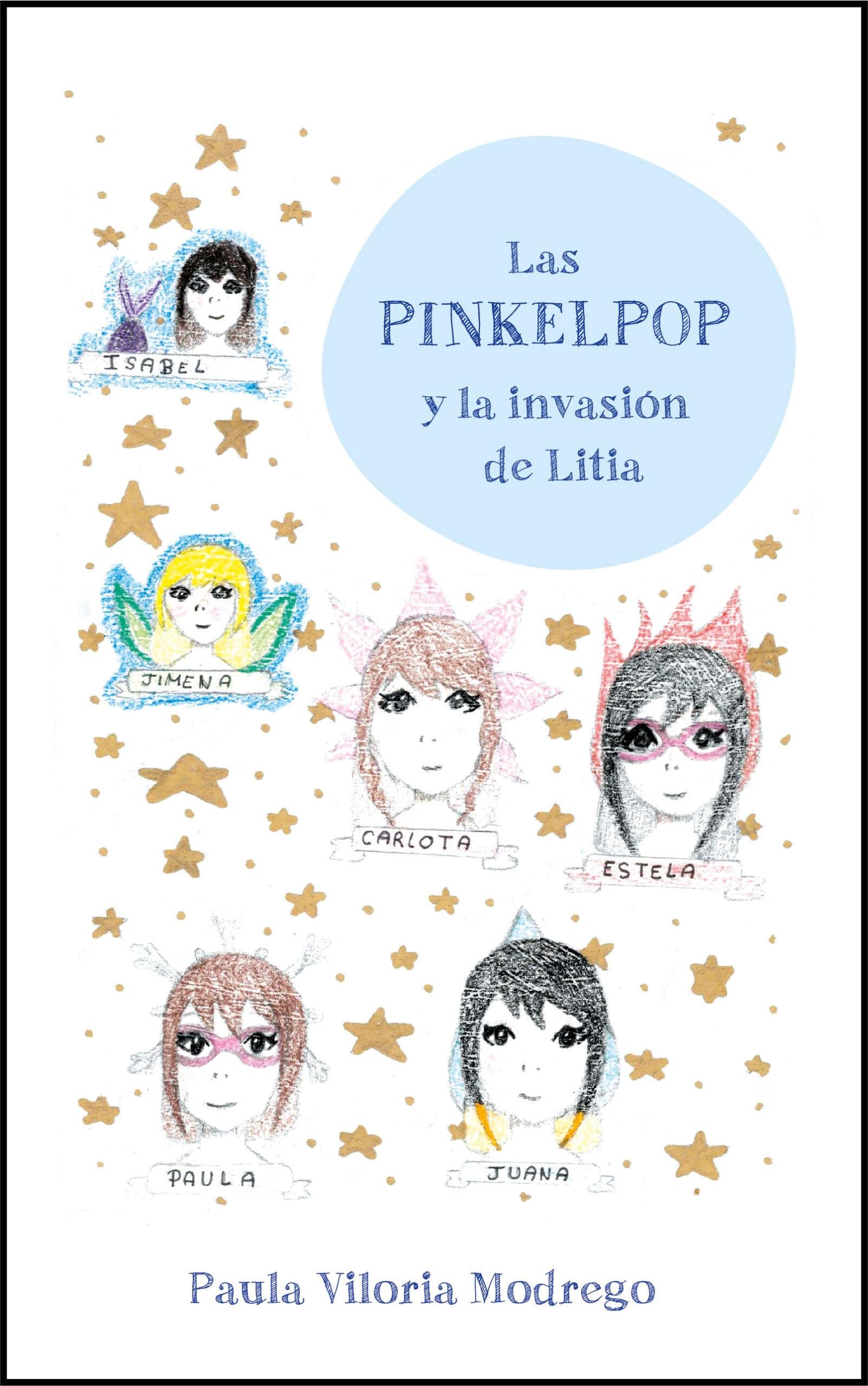 Las PINKELPOP y la invasión de Litia, de Paula Viloria Modrego