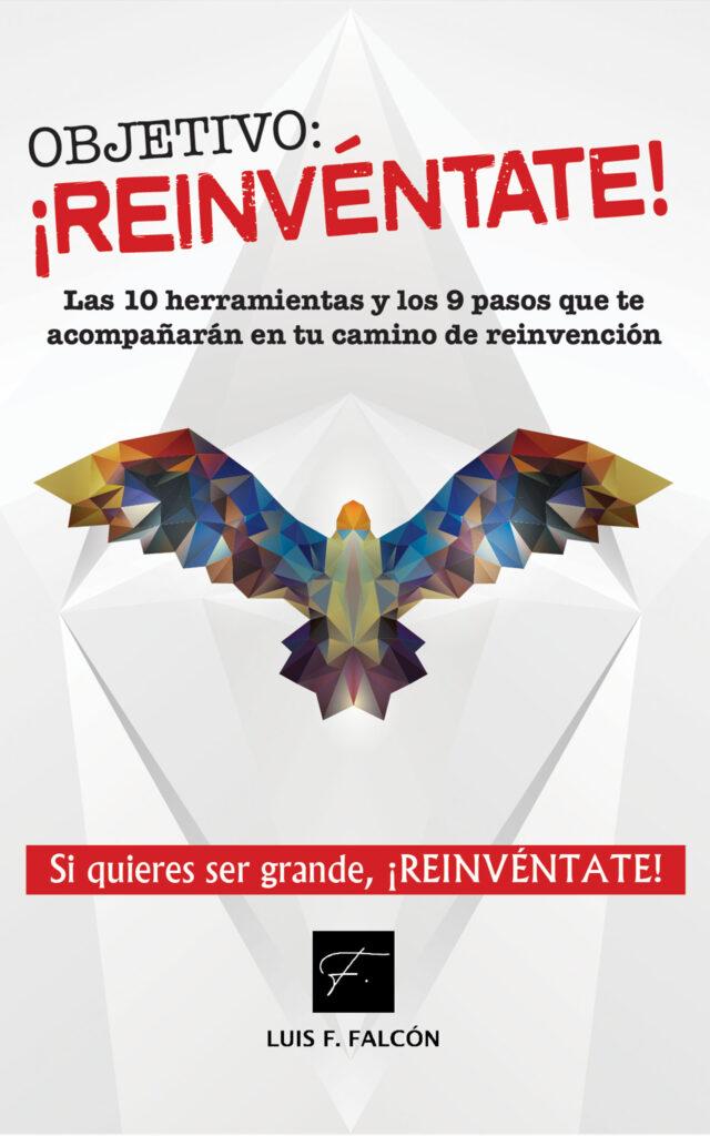 Objetivo: ¡reinvéntate!, de Luis F. Falcón