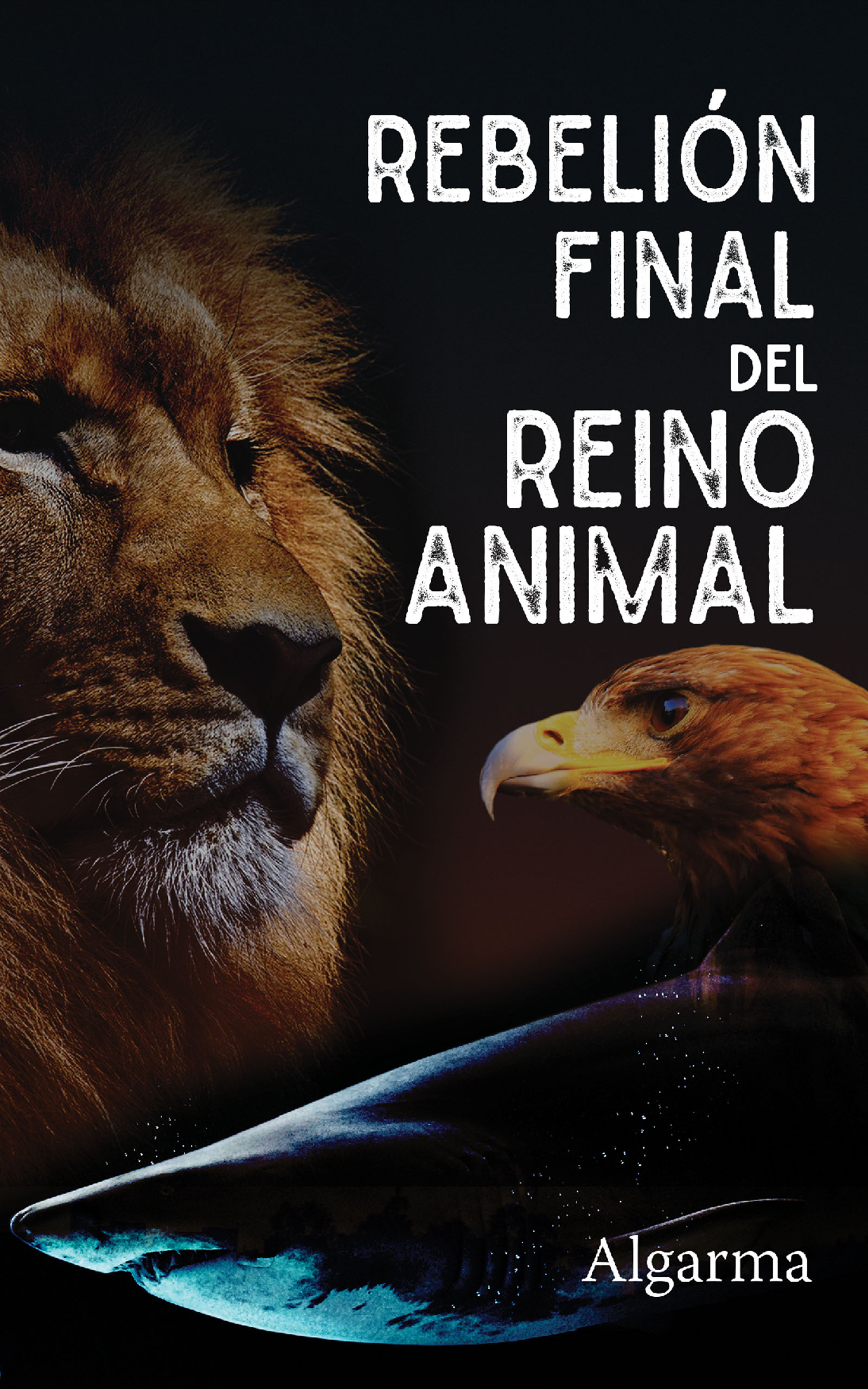 Rebelión final del Reino Animal, de Algarma