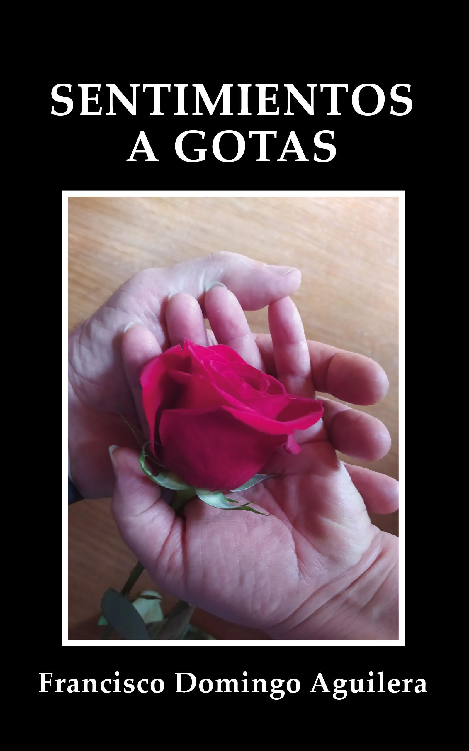 Sentimientos a gotas, de Francisco Domingo Aguilera