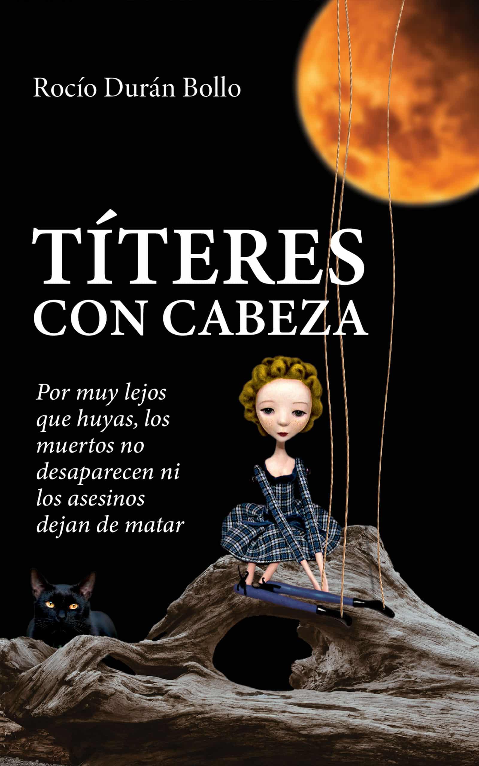 Títeres con cabeza, de Rocío Durán Bollo