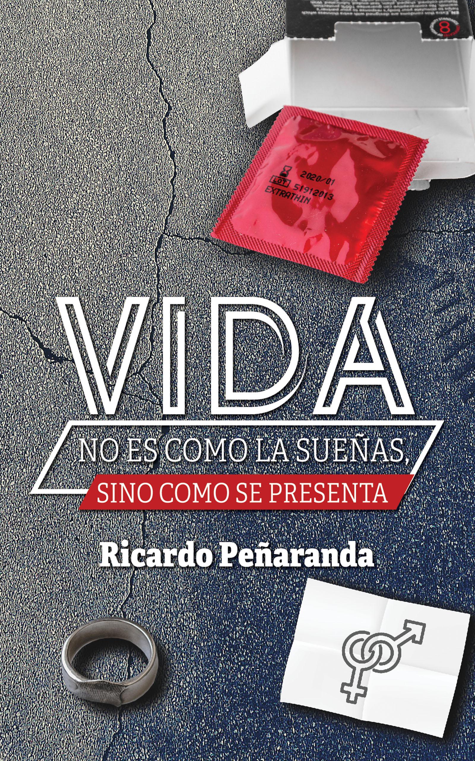 VIDA: No es como la sueñas, sino como se presenta, de Ricardo Peñaranda