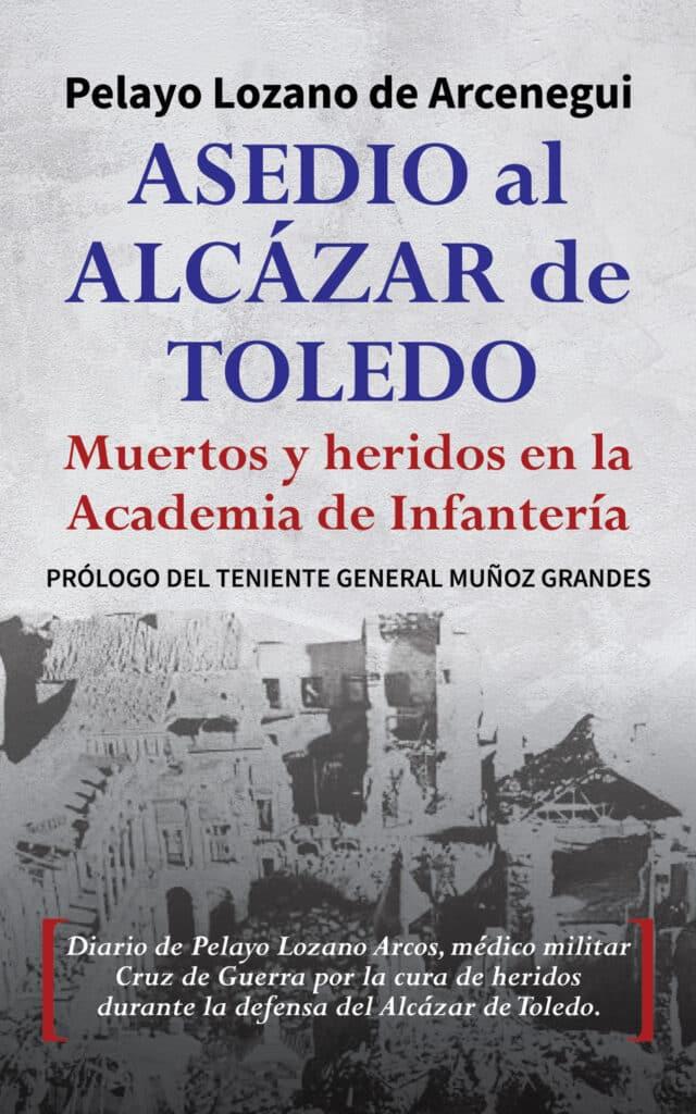 Asedio al Alcázar de Toledo, de Pelayo Lozano