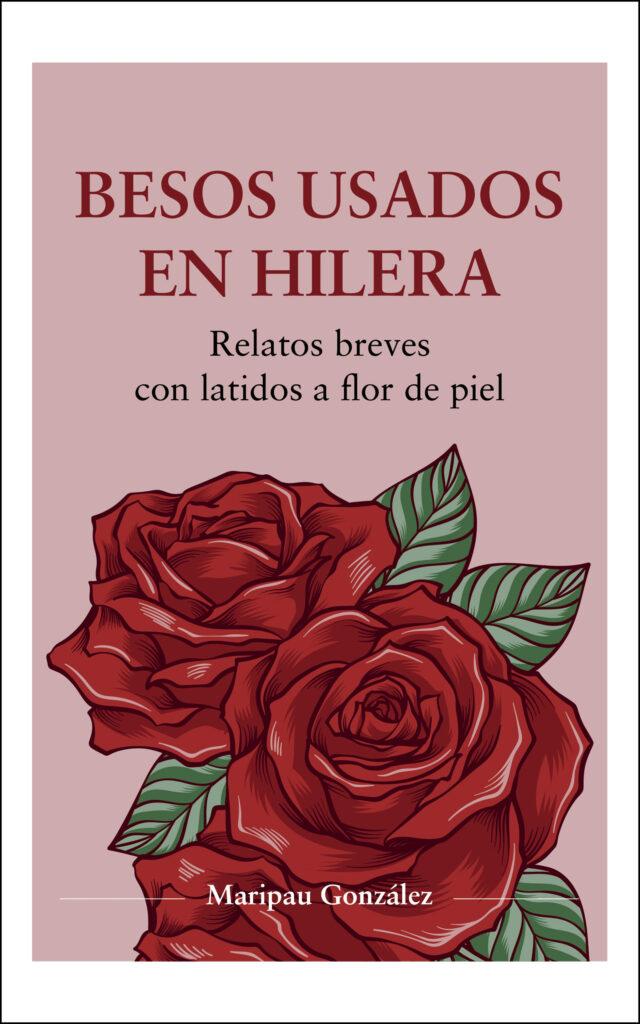 Besos usados en hilera, de Maripau González