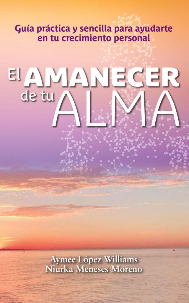 El amanecer de tu alma, de Aymee López y Niurka Meneses