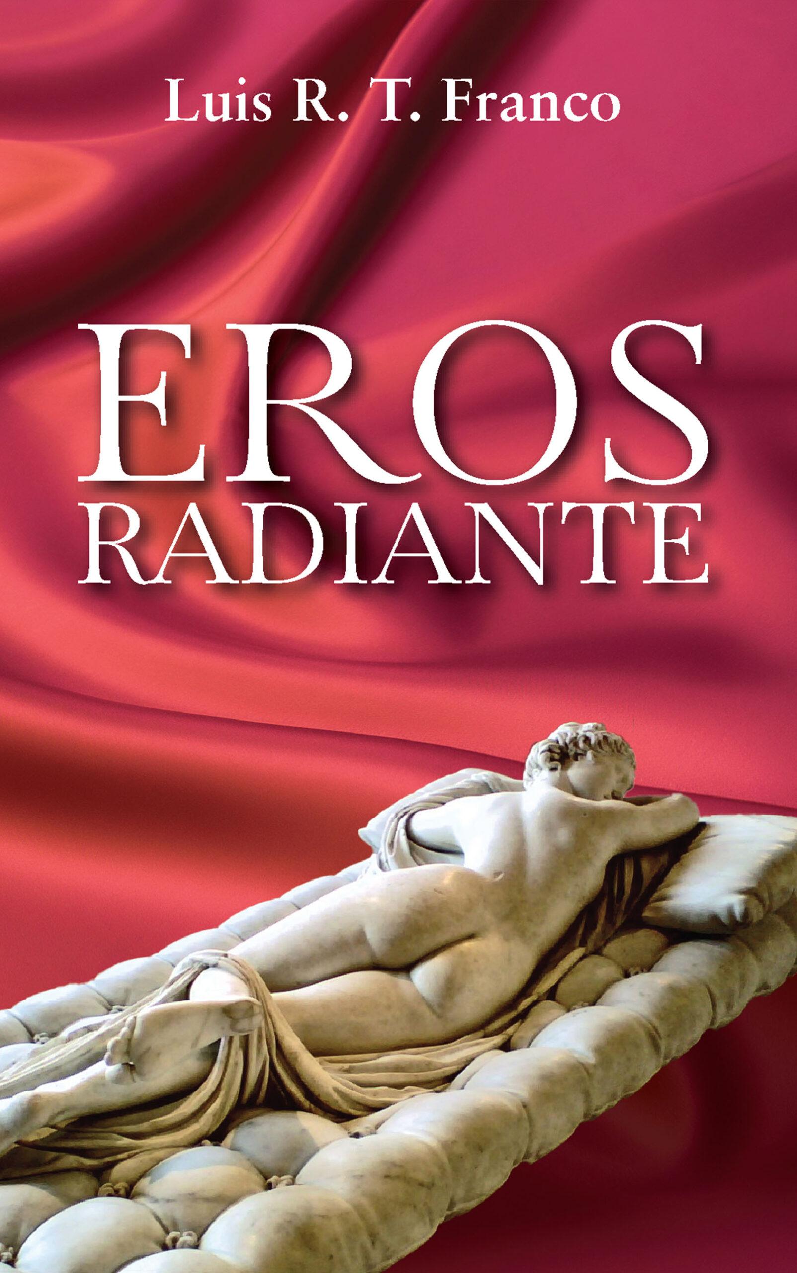 Eros radiante, de Luis R. T. Franco