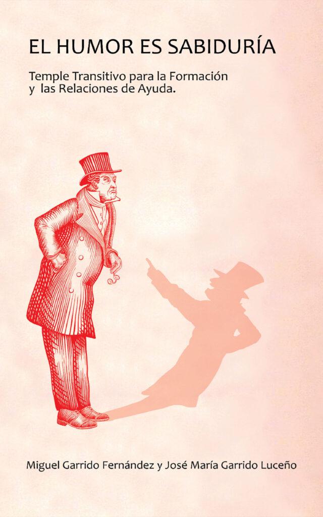 El humor es sabiduría, de Miguel Garrido