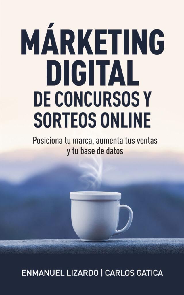 Márketing digital de concursos y sorteos online, de Enmanuel Lizardo y Carlos Gatica