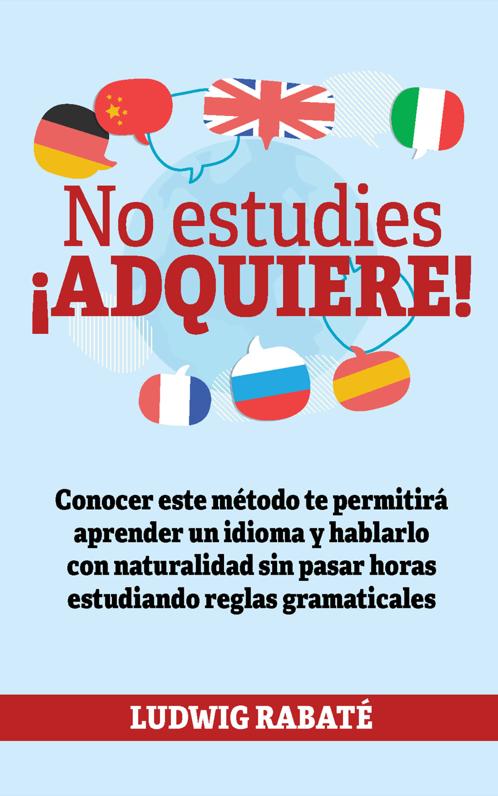 No estudies, ¡adquiere!, de Ludwig Rabaté