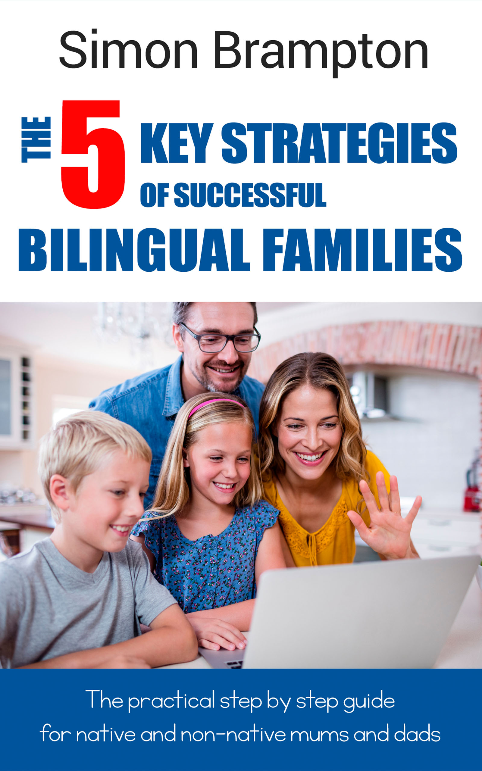 The 5 key strategies of successful bilingual families, by Simon Brampton